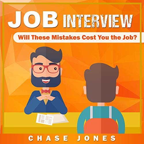 Job Interview: Will These Mistakes Cost You the Job? audiobook cover art
