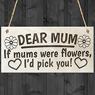 Custom_Sign Dear Mum If Mums were Flowers I'd Pick You Cute Love Hanging Wooden Christmas Plaque Sign