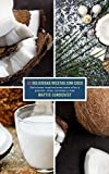 50 Deliciosas Recetas Con Coco: Deliciosas inspiraciones para ollas a presión, ollas, sartenes y más