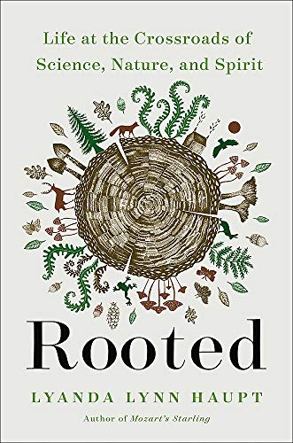 Compare Textbook Prices for Rooted: Life at the Crossroads of Science, Nature, and Spirit  ISBN 9780316426480 by Haupt, Lyanda Lynn
