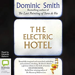 The Electric Hotel                   By:                                                                                                                                 Dominic Smith                               Narrated by:                                                                                                                                 Edoardo Ballerini                      Length: 11 hrs and 25 mins     Not rated yet     Overall 0.0
