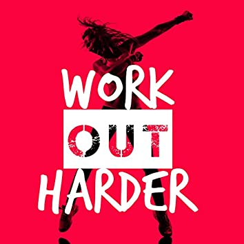 Work out Harder