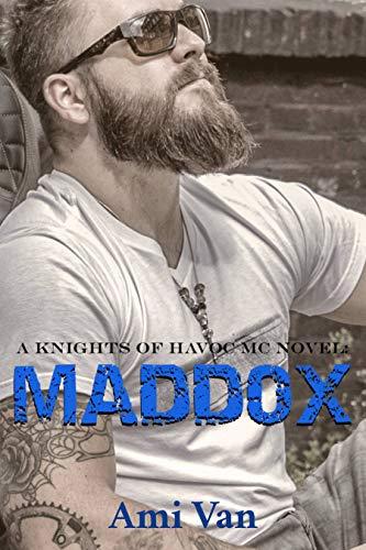 Maddox (Knights of Havoc MC Book 2) by [Ami Van]