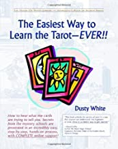 The Easiest Way to Learn the Tarot - EVER!! (House of White Library-Aphrodite's Book of Secrets) by White, Dusty (2009) Paperback
