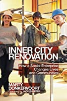 Inner City Renovation: How a Social Enterprise Changes Lives and Communities