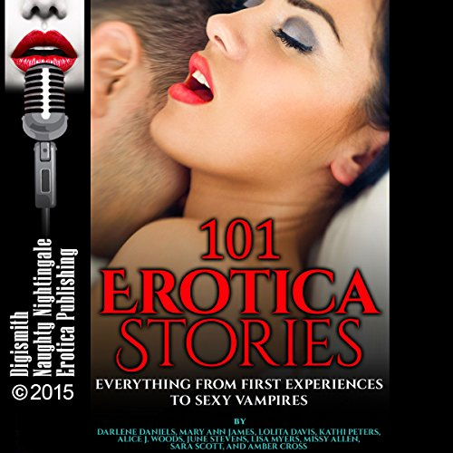 101 Erotica Stories: Everything from First Experiences to Sexy Vampires                   Written by:                                                                                                                                 Darlene Daniels,                                                                                        Mary Ann James,                                                                                        Lolita Davis,                   and others                          Narrated by:                                                                                                                                 Layla Dawn,                                                                                        Nichelle Gregory,                                                                                        Desiree Divine,                   and others                 Length: 35 hrs and 3 mins     3 ratings     Overall 2.3