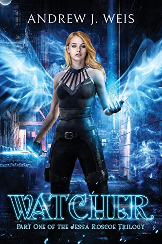 Watcher: Part One of the Jessa Roscoe Trilogy