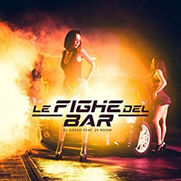 Le Fighe Del Bar (feat. 25 Room)