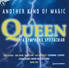 Another Kind of Magic : A Queen Symphonic Spectacular