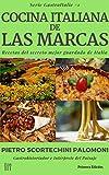 Cocina Italiana De Las Marcas: recetas del secreto mejor guardado de Italia (GastroItalie nº 1)