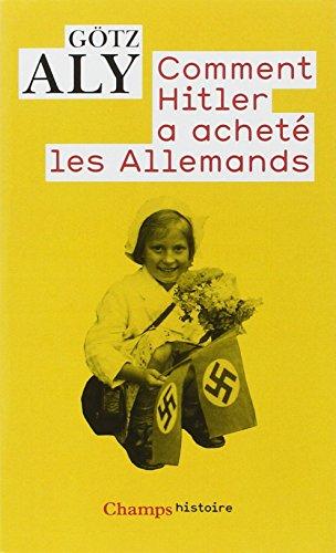 Comment Hitler a acheté les Allemands