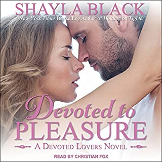 Devoted to Pleasure     Devoted Lovers Series, Book 1              Auteur(s):                                                                                                                                 Shayla Black                               Narrateur(s):                                                                                                                                 Christian Fox                      Durée: 10 h et 43 min     Pas de évaluations     Au global 0,0