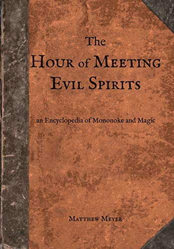 The Hour of Meeting Evil Spirits: An Encyclopedia of Mononoke and Magic (Yokai, Band 2)