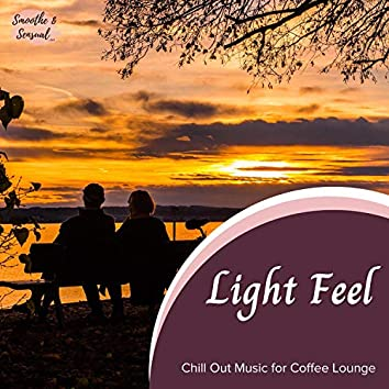 Light Feel - Chill Out Music For Coffee Lounge