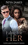 Falling For Her: BWWM Bad Boy Single Dad Romance (Love and Loyalty Book 3)