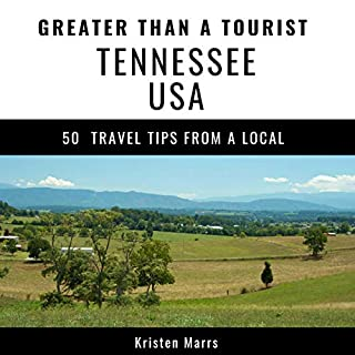 Greater Than a Tourist - Tennessee USA: Fifty Travel Tips from a Local cover art