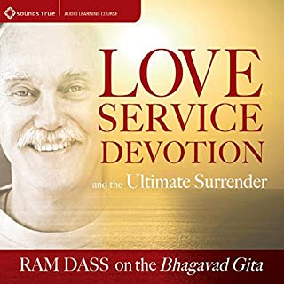 Love, Service, Devotion, and the Ultimate Surrender     Ram Dass on the Bhagavad Gita              By:                                                                                                                                 Ram Dass                               Narrated by:                                                                                                                                 Ram Dass                      Length: 12 hrs and 3 mins     36 ratings     Overall 4.8