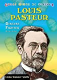 Image of Louis Pasteur: Disease Fighter (Great Minds of Science)