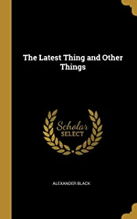 The Latest Thing and Other Things