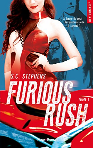 Furious Rush - tome 1 (NEW ROMANCE) eBook: Stephens, S c, Marcusse ...