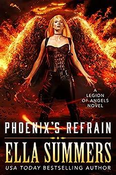 Phoenix's Refrain (Legion of Angels Book 10) by [Ella Summers]