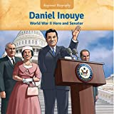 Daniel Inouye: World War II Hero and Senator (Beginner Biography (LOOK! Books ™))