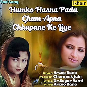 Humko Hasna Pada Ghum Apna Chhupane Ke Liye