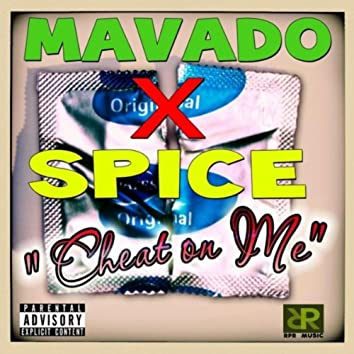 Cheat On Me (feat. Spice)