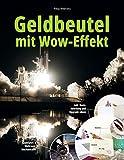 Geldbeutel mit Wow-Effekt: 20+1 Raumfahrt- & Weltraum-Wechselcover: inkl. Basis-Anleitung und Upgrade-Ideen