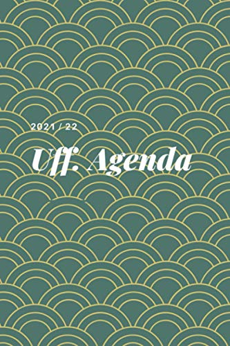 UFF. AGENDA 2021 22 11: agenda diario diary calendar notebook weekly appunti notes quaderno new year anno