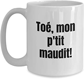 Toe Mon P'tit Maudit Mug Quebec Swear In French Expression Funny Gift Idea For Novelty Gag Coffee Tea Cup 15 oz