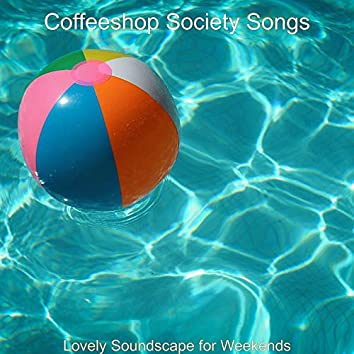 Lovely Soundscape for Weekends