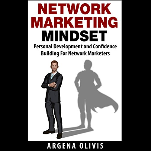 Network Marketing Mindset: Personal Development and Confidence Building for Network Marketers audiobook cover art