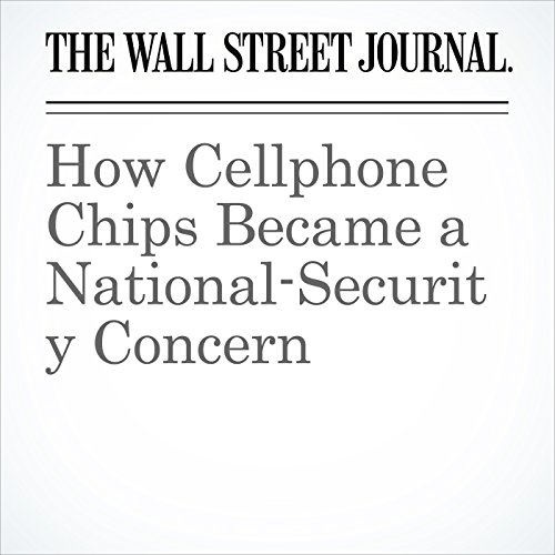 How Cellphone Chips Became a National-Security Concern copertina