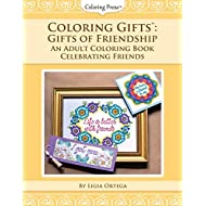 Coloring Gifts™: Gifts of Friendship: An Adult Coloring Book Celebrating Friends (Volume 3)