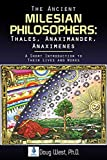 The Ancient Milesian Philosophers: Thales, Anaximander, Anaximenes: A Short Introduction to Their Lives and Works (30 Minute Book Series)