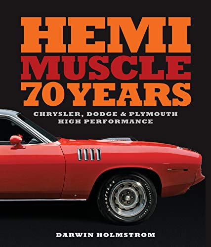 Holmstrom, D: Hemi Muscle 70 Years: Chrysler, Dodge & Plymouth High Performance