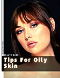 Tips For Oily Skin: Apple Cider For Skin (English Edition)