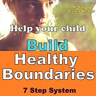 Help Your Child Build Healthy Boundaries: 7 Step System     Transcend Mediocrity, Book 26              By:                                                                                                                                 J.B. Snow,                                                                                        Casey Keller                               Narrated by:                                                                                                                                 Christopher Hudspeth                      Length: 16 mins     8 ratings     Overall 4.0