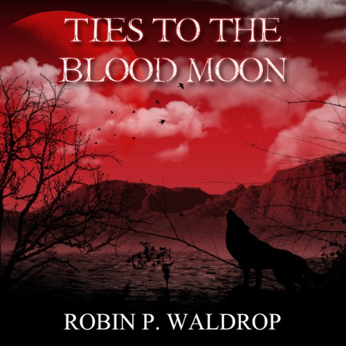 Ties to the Blood Moon audiobook cover art