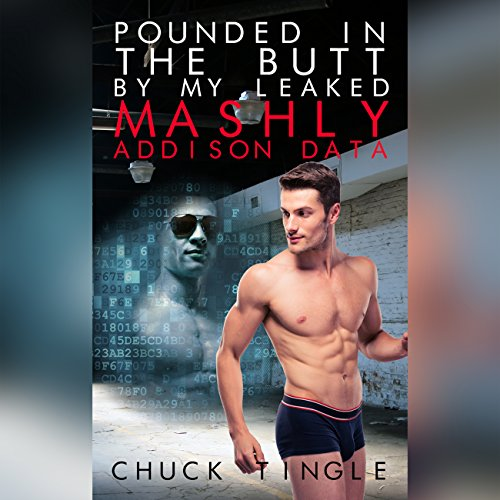 Pounded in the Butt by My Leaked Mashly Addison Data audiobook cover art