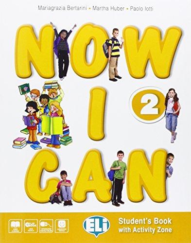 Now I can. Per la Scuola elementare. Con e-book. Con espansione online [Lingua inglese]: 2