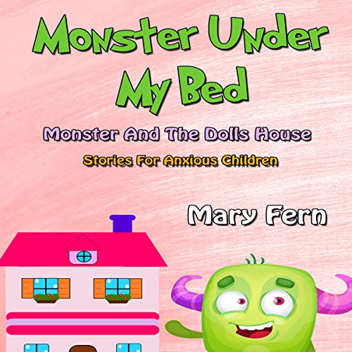 The Monster Under My Bed: Monster and the Dolls House cover art