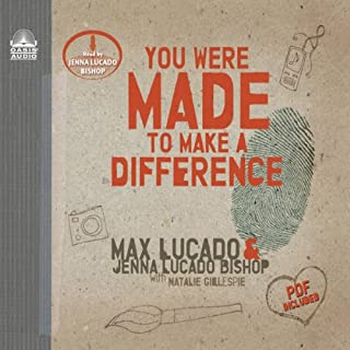 You Were Made to Make a Difference                   By:                                                                                                                                 Max Lucado,                                                                                        Jenna Lucado Bishop                               Narrated by:                                                                                                                                 Jenna Lucado Bishop                      Length: 4 hrs and 25 mins     1 rating     Overall 5.0