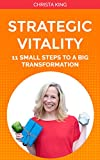 Strategic Vitality: 11 Small Steps to a Big Transformation (