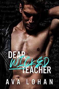 DEAR WICKED TEACHER di [Ava Lohan]