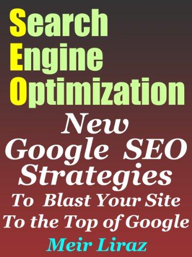 Search Engine Optimization: New Google SEO Strategies to Blast ...