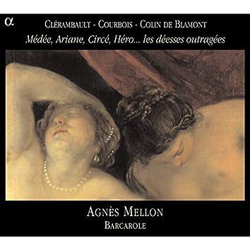 Clérambault, Courbois & Colin de Blamont: Médée, Ariane, Circé, Héro... les déesses outragées