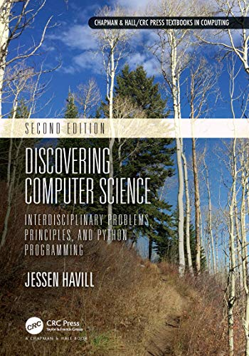Discovering Computer Science: Interdisciplinary Problems, Principles, and Python Programming (Chapman & Hall/CRC Textbooks in Computing) (English Edition)