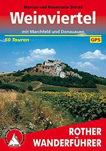 Weinviertel: Mit Marchfeld und Donauauen. 50 Touren. Mit GPS-Daten (Rother Wanderführer)